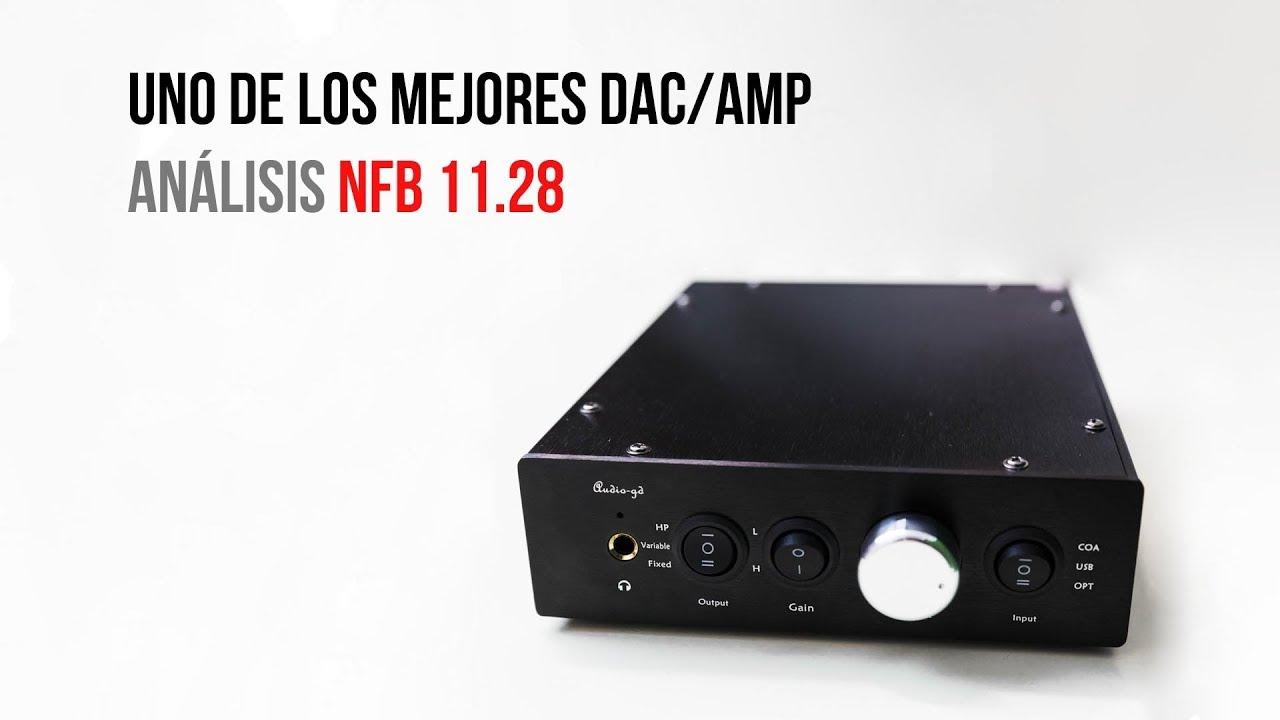 Uno de los Mejores DAC/AMP: Analisis NFB 11.28 (4K UHD) - YouTube