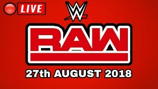 🔴 WWE Raw August 27th 2018 Live Stream - Full Show Live Reactions