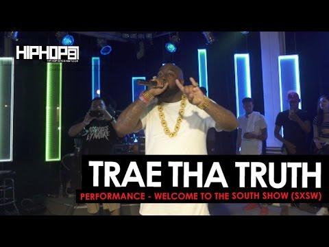 Trae Tha Truth 2016 SXSW Performance