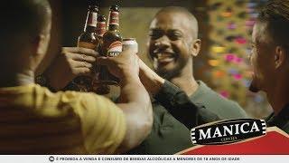 """Cerveja Manica """"Feita Como Nós Gostamos"""""""