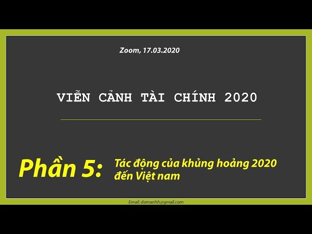 Phần 5: Tác động của khung hoảng (nếu có) đến Việt nam