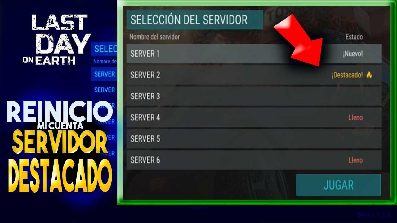 REINICIO MI CUENTA Y ENTRO AL SERVIDOR DESTACADO (LAST DAY ON EARTH ...