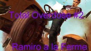 Total Overdose #2 FR - Ramiro a la ferme