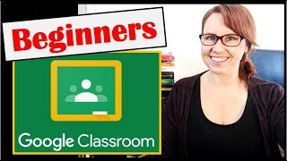 Google Classroom for Beginners | Examples and starting your own