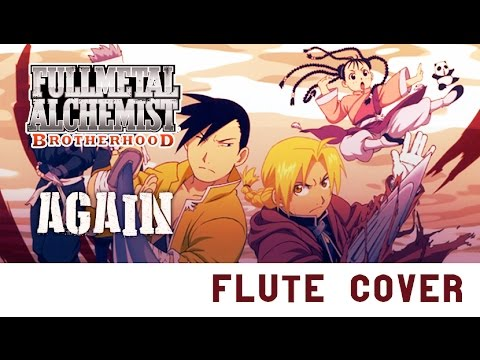 Again Fullmetal Alchemist Brotherhood OP1 Kiwi Flute
