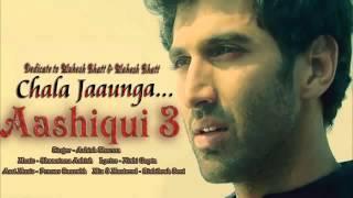 Chala Jaaunga Aashiqui 3 Song   Tune pk