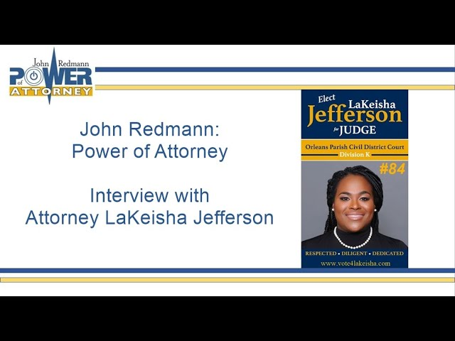 John Redmann: Power of Attorney- Interview with Attorney LaKeisha Jefferson