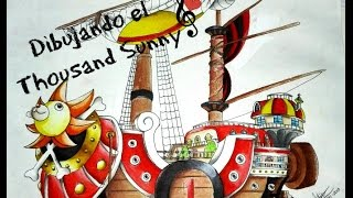 One Piece - Drawing the Thousand Sunny - Dibujando el Thousand Sunny