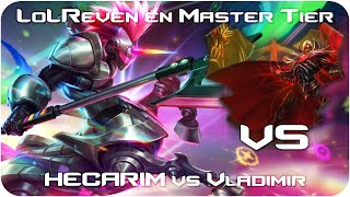 RANKED Master 250p - HECARIM vs Vladimir TOP!