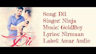 """DIL - AJJ DIN VALENTINE DA"" Full Song With Lyrics ▪ Ninja ▪ GoldBoy ▪ Nirmaan"