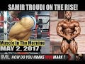 SAMIR TOUDI ON THE RISE!- Muscle In The Morning May 2, 2017