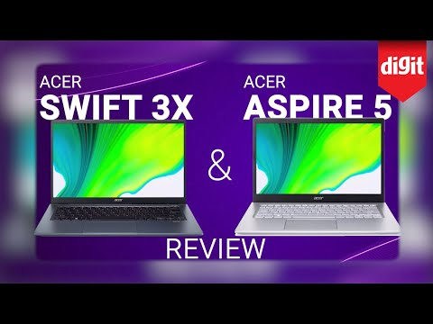 Acer Aspire 5 Review & Acer Swift 3x Review / Comparison - Intel 11th Gen CPUs + Iris Xe Graphics