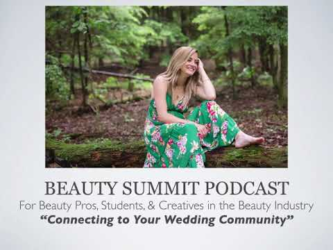 Beauty Summit Podcast | Connecting to Your Wedding Community