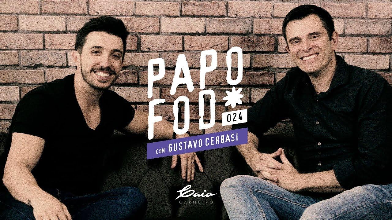 Papo Fod* 024 com Gustavo Cerbasi | Caio Carneiro