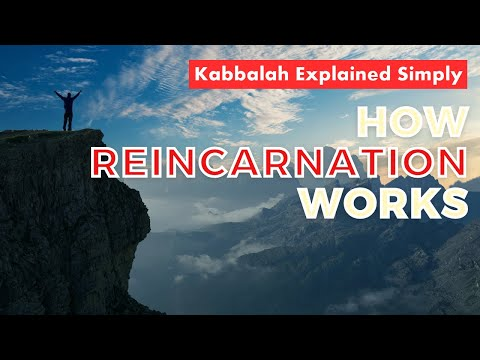 How Reincarnation Works – Kabbalah Explained Simply