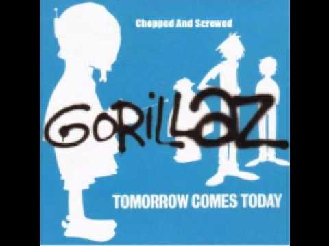 Gorillaz Tomorrow Comes Today(Chopped And Screwed)