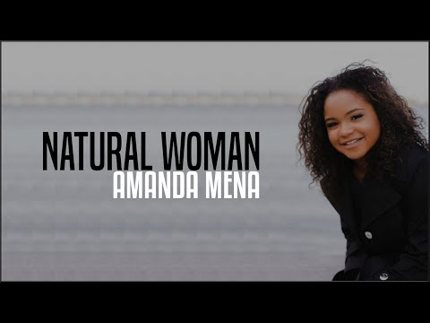 amanda-mena---natural-woman-(agt-2018-golden-buzzer)(lyrics)