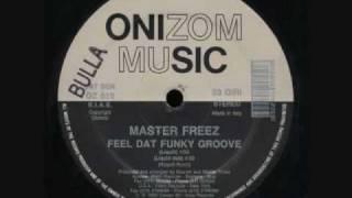 Master Freez - Feel Dat Funky Groove
