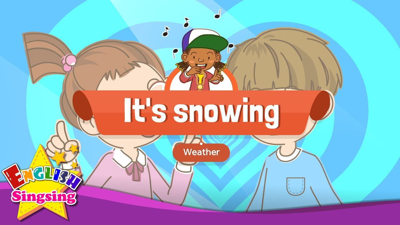 [Weather] it's snowing - Educational Rap for Kids - English song with lyrics