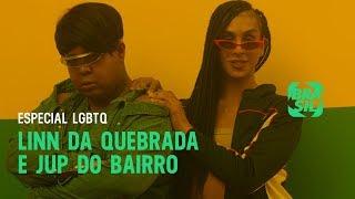 Baixar Linn da Quebrada e Jup do Bairro l Especial LGBTQ+