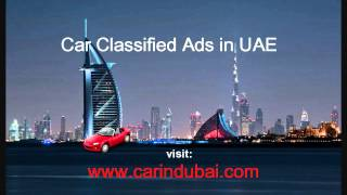 car classified ads UAE(Classifieds ads for cars in UAE If you want to sell your car as soon as possible do not advertise only on a site. You will sell your car faster by placing your ad on ..., 2012-07-31T17:06:30.000Z)