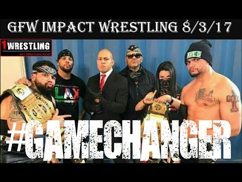 GFW IMPACT WRESTLING 8/3/17 REVIEW! THE LAX GAME CHANGER! A NEW GFW CHAMPION IS CROWNED!