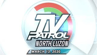 Gambar cover TV Patrol North Luzon - March 13, 2020