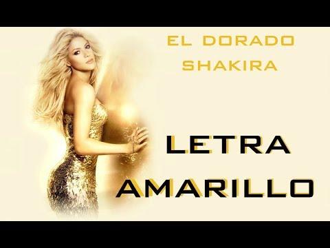AMARILLO (LETRA) - SHAKIRA - EL DORADO