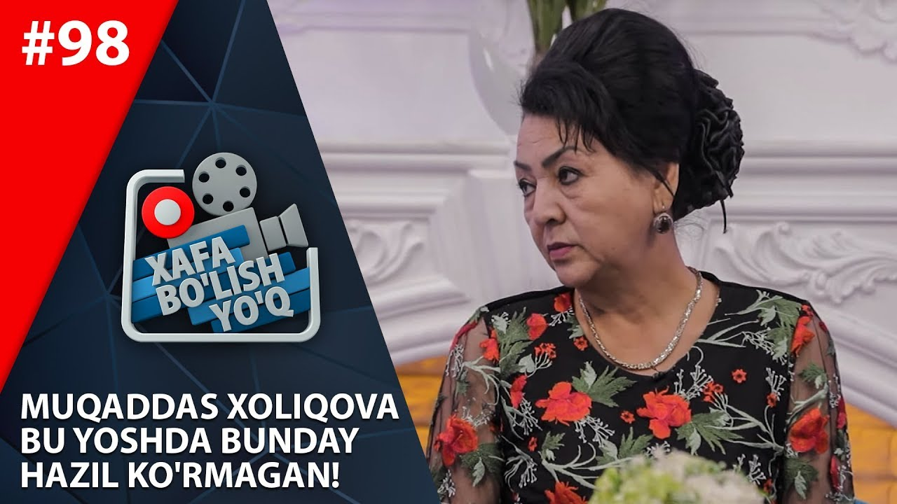 Xafa bo'lish yo'q 98-son Muqaddas Xoliqova bu yoshda bunday hazil ko'rmagan!  (14.12.