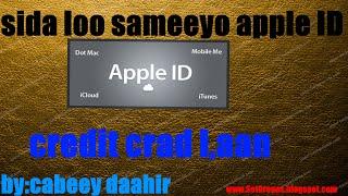 sıda loo sameeyo apple KİMLİĞİ iyada Evet aan loobaahneyn kredi kartı!!!