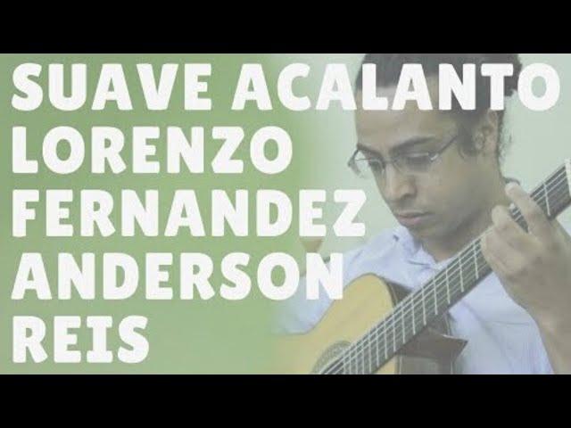 Suave Acalanto - Lorenzo Fernandez Suíte Brasileira n1 Anderson Reis violão - Violao Criativo