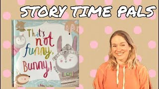 THAT'S NOT FUNNY BUNNY! by Bethany Hines   Story Time Pals   Kids Books Read Aloud