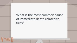 What is the most common cause of immediate death from fires?
