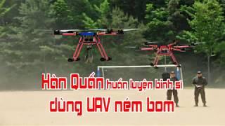 Hàn Quấn huấn luyện binh sĩ dùng UAV ném bom
