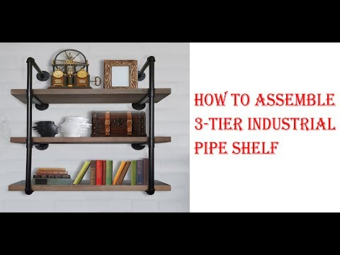 3 Tier Industrial Pipe Shelf Assemble Instruction