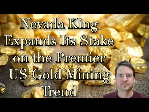 Nevada King Expands Its Stake on the Premier US Gold Mining Trend