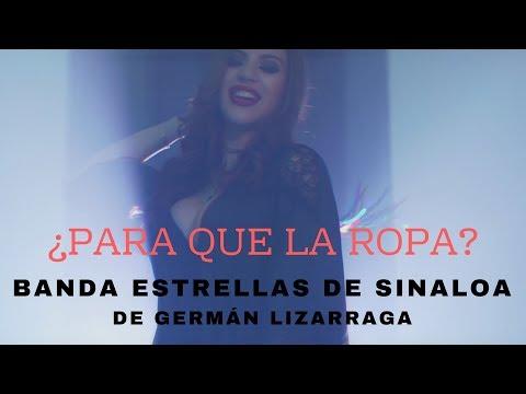 ¿Para Qué La Ropa? - Banda Estrellas De Sinaloa De Germán Lizarraga (Video Oficial)