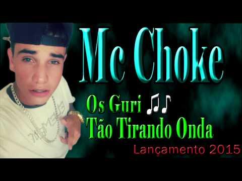Mc Choke - Os Guri Tão Tirando Onda