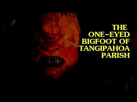 The One-Eyed Bigfoot Of Tangipahoa Parish