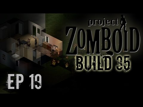 Project Zomboid Build 35   Ep 19   Excursion   Let's Play