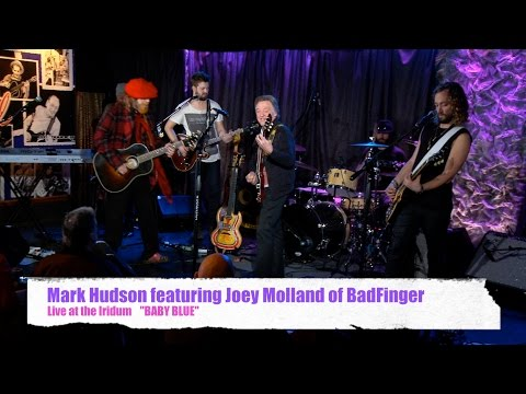 "Mark Hudson featuring Joey Molland of Badfinger ""Baby Blue"""