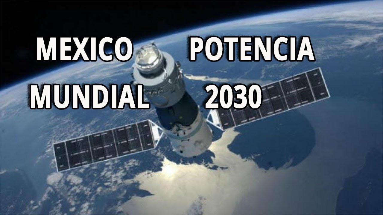MEXICO POTENCIA MUNDIAL 2030