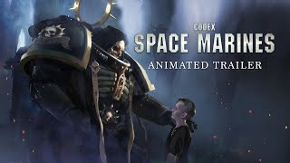 Codex: Space Marines Animated Trailer