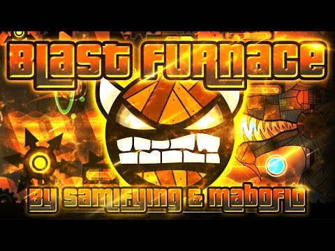 Geometry Dash - Blast Furnace 100% GAMEPLAY Online (Samifying & Maboflo) HARD DEMON