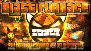 Geometry Dash - Blast Furnace 100% GAMEPLAY Online (Samifying & Maboflo) HARD DEMON