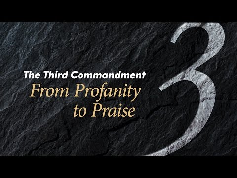 The Third Commandment: From Profanity to Praise