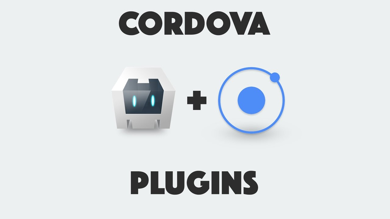 An Explanation of Cordova Plugins for Ionic