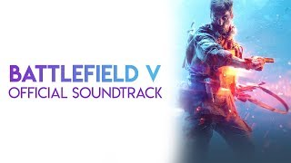 The FULL Battlefield 5 Official Soundtrack / Theme / OST
