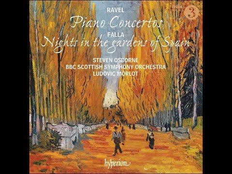 Ravel—Piano Concertos / Falla—Nights in the gardens of Spain—Steven Osborne, piano