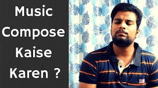 Khud Ka Music Kaise Compose Karen How to Compose Music Tips For Music Composition Paarth Singh